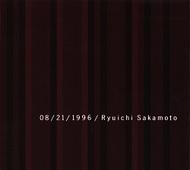 坂本龍一「1996」収録『08/21/1996』ジャケット画像