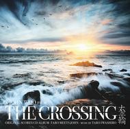 アルバム『THE CROSSING / Original Scores CD Album』