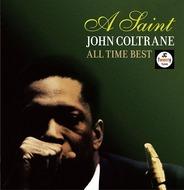 各レーベル残されたコルトレーンの名演を集めた『A SAINT〜JOHN COLTRANE All Time Best』 Listen Japan