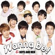 オリコン週間シングルランキングにて初登場1位を獲得したBOYS AND MEN「Wanna be!」