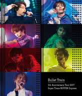 Blu-ray『Bullet Train 5th Anniversary Tour 2017 Super Trans NIPPON Express』【通常盤】