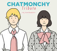 アルバム『CHATMONCHY Tribute 〜My CHATMONCHY〜』