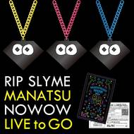 「RIP SLYME LIVE to GO」