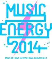 """9月23日(火・祝)に開催される""""MUSIC ENERGY 2014"""""""
