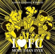 アルバム『I❤FC MORE THAN EVER~FLOWER COMPANYZ TRIBUTE~』