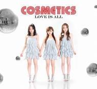 COSMETICSの初CD「LOVE IS ALL」