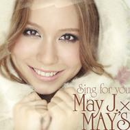 好評レンタル中のMay J.×MAY'S「Sing for you」 Listen Japan