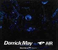 デリック・メイ13年ぶり『Heart Beat Presents Mixed By Derrick May X Air』 Listen Japan