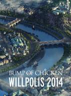 DVD&Blu-ray 『BUMP OF CHICKEN「WILLPOLIS 2014」』