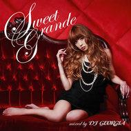 着うたヒットソングのミックスCD『Sweet Grande mixed by DJ GEORGIA』