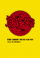DVD『THE SHOW MUST GO ON ~Live In OSAKA~』【完全生産限定盤】