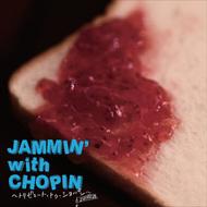 『JAMMIN' with CHOPIN 〜トリビュート・トゥ・ショパン〜』ジャケット画像