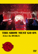 DVD『THE SHOW MUST GO ON~Live In OSAKA~』