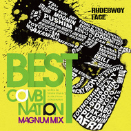 RUDEBWOY FACE「BEST COMBINATION -MAGNUM MIX- MIXED BY SEVEN STAR & DJ SN-Z  from OZROSAURUS」
