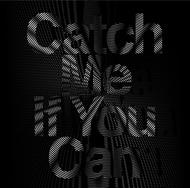 シングル「Catch Me If You Can」