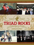 『TRIAD ROCKS -Columbia vs Triad-』