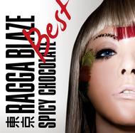 SPICY CHOCOLATE『東京RAGGA BLAZE BEST』ジャケット写真