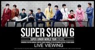 """「SUPER JUNIOR WORLD TOUR """"SUPER SHOW 6 ENCORE"""" ライブ・ビューイング」"""