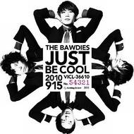 THE BAWDIESのニューシングル「JUST BE COOL」