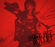 GRANRODEO「ROSE HIP-BULLET」初回限定盤ジャケット画像(表面)