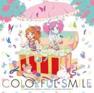 TVアニメ『アイカツ!』 3rdシーズン挿入歌ミニアルバム2『Colorful Smile』ジャケット画像 (C)BNP/BANDAI, DENTSU, TV TOKYO TVアニメ『アイカツ!』 3rdシーズン挿入歌ミニアルバム2『Colorful Smile』ジャケット画像 (C)BNP/BANDAI, DENTSU, TV TOKYO