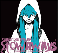 『supercell tribute 〜Stowaways〜 / supercell feat.初音ミク』ジャケット画像 TamStar Records,Crypton Future Media, Inc.,ALL RIGHTS RESERVED ListenJapan