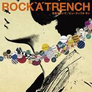 2011年2枚のシングルとアルバム発売が決定したROCK'A'TRENCH Listen Japan