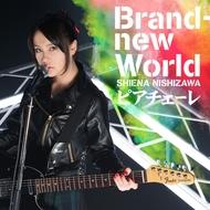 西沢幸奏「Brand-new World/ピアチェーレ」ジャケット画像