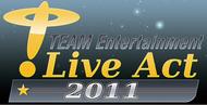 """今年も開催が決定した、""""TEAM Entertainment Live Act 2011"""""""