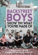 DVD『BACKSTREET BOYS: SHOW 'EM WHAT YOU'RE MADE OF』