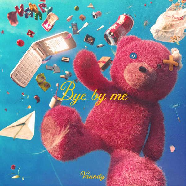 配信シングル「Bye by me」