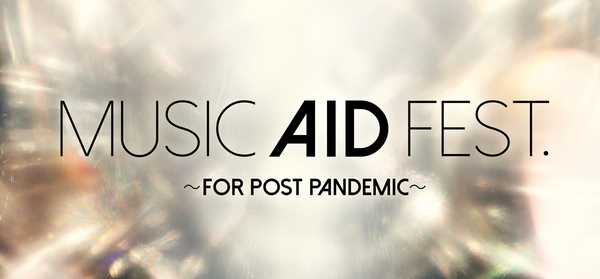 『MUSIC AID FEST. ~FOR POST PANDEMIC~』