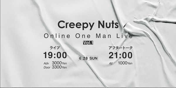 『Creepy Nuts Online One Man Live Vol.1』
