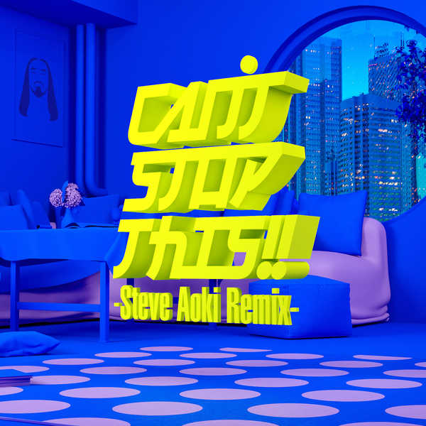 REVIVE 'EM ALL 2020 がリバイバルした「CAN'T STOP THIS!!」をSteve Aokiがリミックス