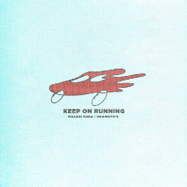 配信楽曲「Keep On Running」