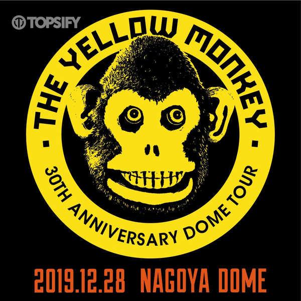 『THE YELLOW MONKEY 30th Anniversary DOME TOUR 2019.12.28 ナゴヤドーム』プレイリスト