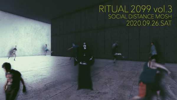 配信ライブ『RITUAL 2099 vol.3_Social Distance Mosh』