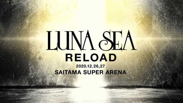 『LUNA SEA –RELOAD-』