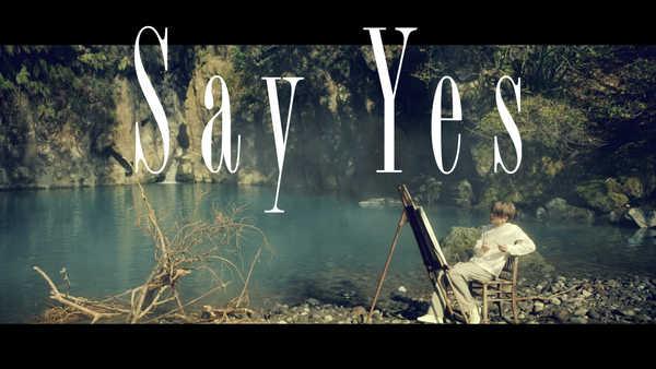 「Say Yes」MV